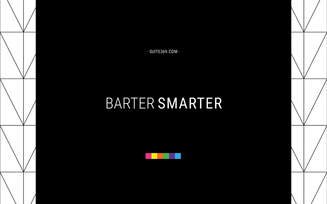Barter Smarter. A promise for exposure in exchange for goods/services is NOT bartering. You can't spend that. You can't use it. ROI on exposure is not guaranteed. Remember, the exchange must make sense AND hold value. - Suite369.com