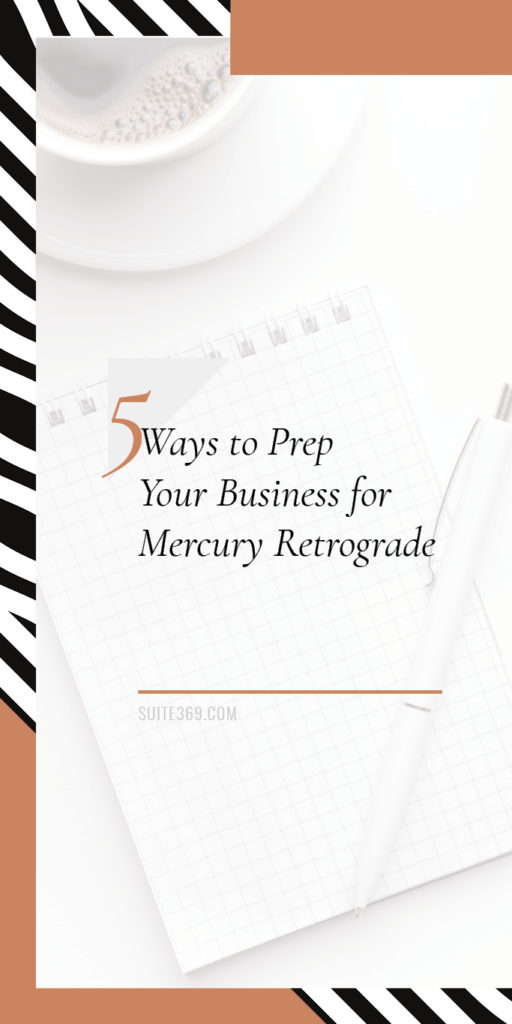 5 ways to prep your biz for Mercury Retrograde Organization and preparation help to make any hiccups that do occur during Mercury Retrograde easier to deal with. - Suite369.com
